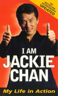 I am Jackie Chan: My Life in Action by Jackie Chan