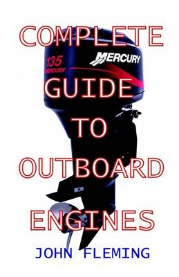 Complete Guide to Outboard Engines by John Fleming