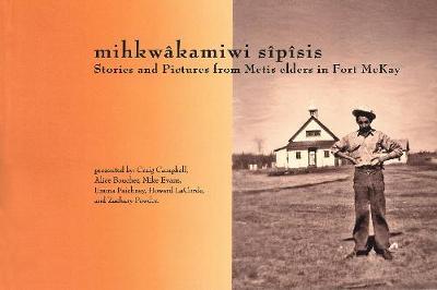 MihkwaKamiwi SiPiSis by Craig Campbell