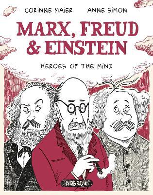Marx, Freud, Einstein: Heroes of the Mind by Corinne Maier