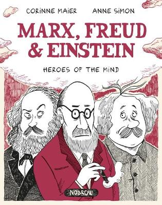 Marx, Freud, Einstein: Heroes of the Mind by Corinne Maier