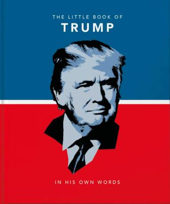 The Little Book of Trump: In His Own Words book