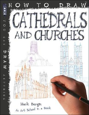How To Draw Cathedrals and Churches by Mark Bergin
