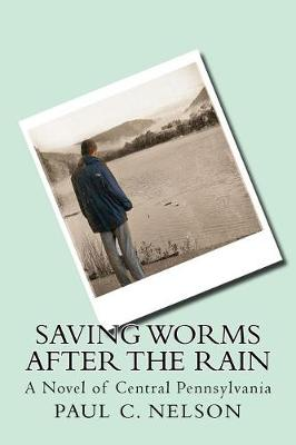 Saving Worms After the Rain by Paul C Nelson