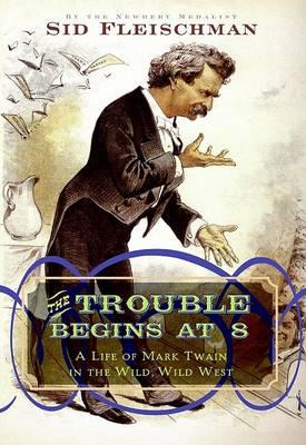 Trouble Begins at 8 by Sid Fleischman
