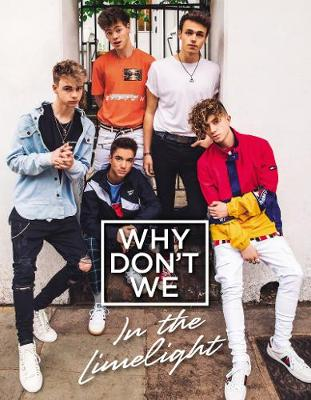 Why Don't We: In the Limelight book