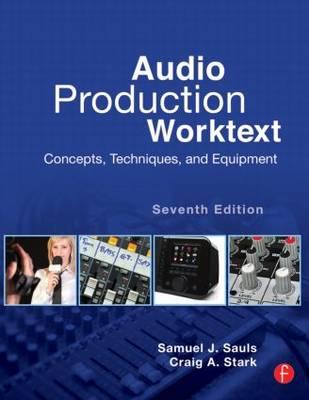 Audio Production Worktext by Samuel J. Sauls