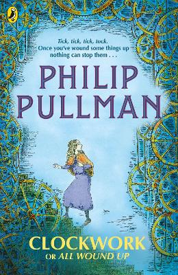 Clockwork or All Wound Up by Philip Pullman