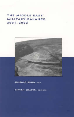 The Middle East Military Balance, 2001--2002 by Shlomo Brom