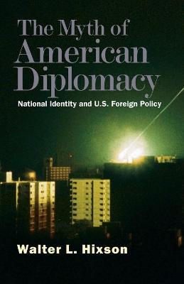Myth of American Diplomacy book