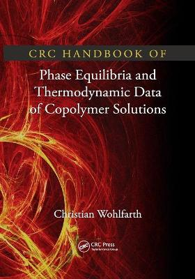 CRC Handbook of Phase Equilibria and Thermodynamic Data of Copolymer Solutions by Christian Wohlfarth