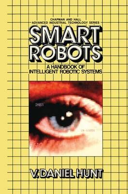 Smart Robots by V. Daniel Hunt