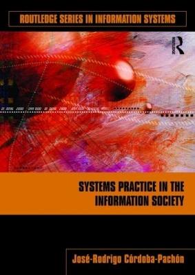 Systems Practice in the Information Society by Jose-Rodrigo Cordoba-Pachon