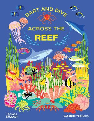 Dart and Dive across the Reef: Life in the world's busiest reefs book