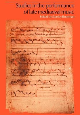 Studies in the Performance of Late Medieval Music book