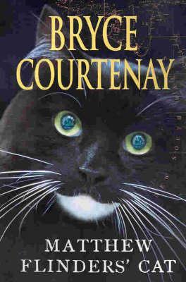 Matthew Flinder's Cat by Bryce Courtenay