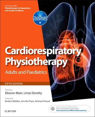 Cardiorespiratory Physiotherapy: Adults and Paediatrics by Eleanor Main