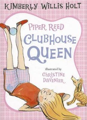 Piper Reed, Clubhouse Queen by Kimberly Willis Holt