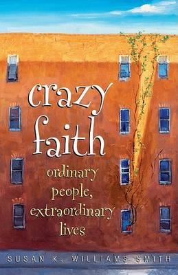Crazy Faith by Susan K Williams Smith