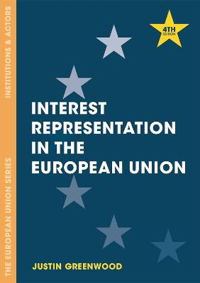 Interest Representation in the European Union by Justin Greenwood