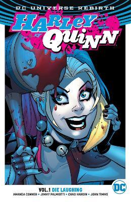 Harley Quinn TP Vol 1 Die Laughing (Rebirth) by Amanda Conner