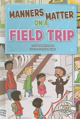 Manners Matter on a Field Trip book