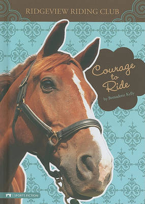 Courage to Ride by Bernadette Kelly