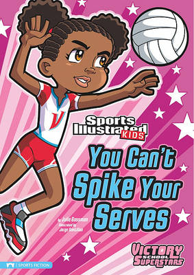 You Can't Spike Your Serves by Julie Gassman