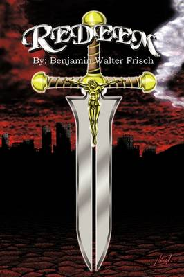 Redeem by Benjamin Walter Frisch