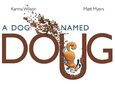 A Dog Named Doug by Karma Wilson