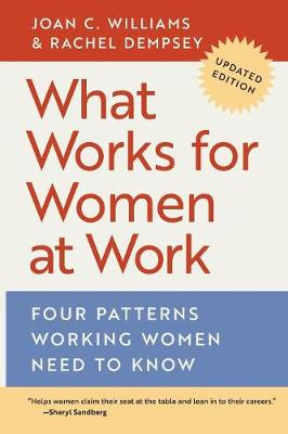 What Works for Women at Work by Joan C. Williams