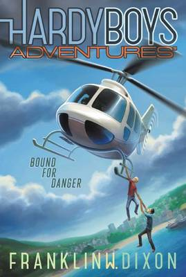 Hardy Boys Adventure #13: Bound for Danger by Franklin W. Dixon