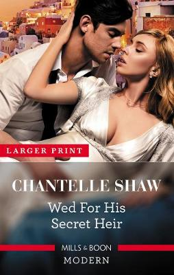 Wed For His Secret Heir by Chantelle Shaw