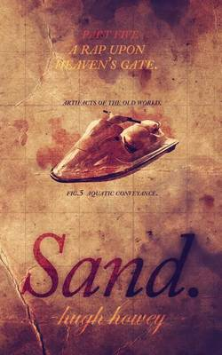 Sand Part 5 by Hugh Howey