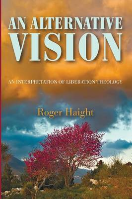 An Alternative Vision by Roger S J Haight