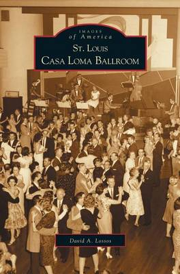 St. Louis Casa Loma Ballroom by David A Lossos