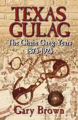 Texas Gulag by Gary P. Brown