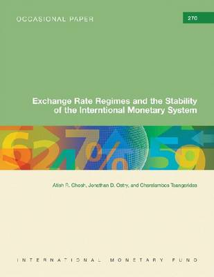 Exchange Rate Regimes and the Stability of the International Monetary System by Atish R. Ghosh