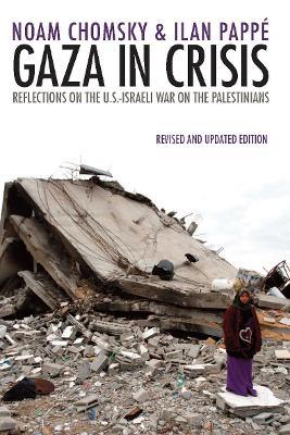 Gaza in Crisis by Noam Chomsky