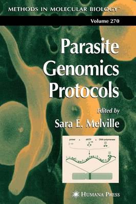 Parasite Genomics Protocols by Sara E. Melville