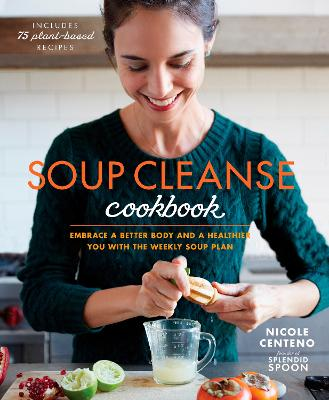 Soup Cleanse Cookbook by Nicole Chaszar