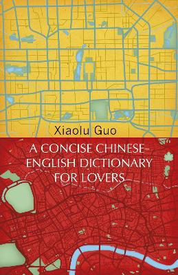 A Concise Chinese-English Dictionary for Lovers: (Vintage Voyages) book