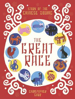 The Great Race: The Story of the Chinese Zodiac by Christopher Corr
