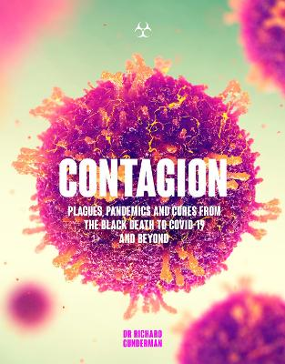Contagion: Plagues, Pandemics and Cures from the Black Death to Covid-19 and Beyond by Prof Richard Gunderman