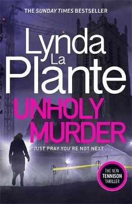 Unholy Murder by Lynda La Plante