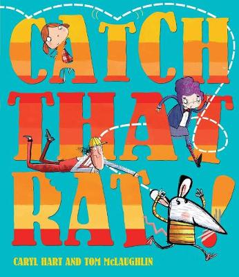 Catch That Rat by Caryl Hart