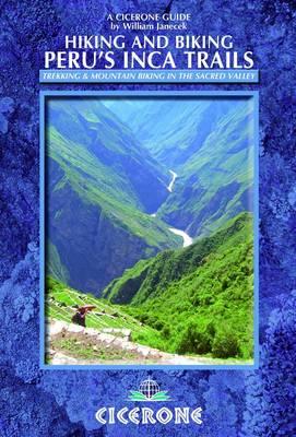 Hiking and Biking Peru's Inca Trails by William Janecek