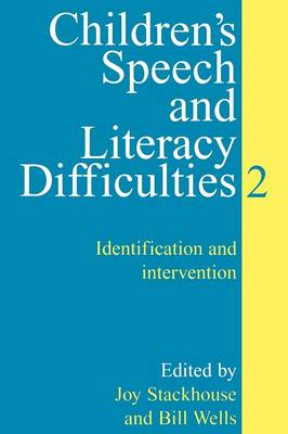 Children's Speech and Literacy Difficulties Identification and Intervention Bk. 2 by Joy Stackhouse
