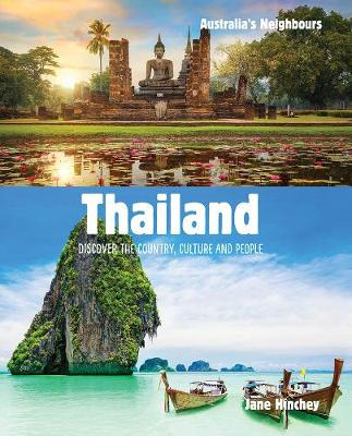 Australia's Neighbours: Thailand: Discover the Country, Culture and People by Jane Hinchey