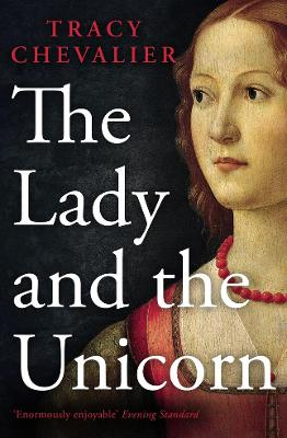 Lady and the Unicorn by Tracy Chevalier